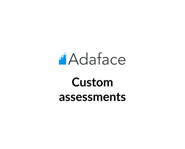 Custom assessments to accurately filter candidates