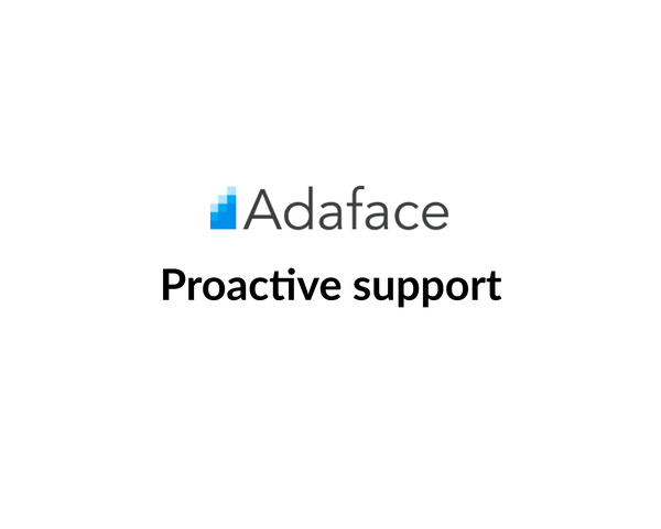 Proactive support to assist you at every step